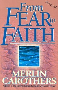From Fear to Faith Revised Edition