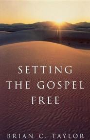 Setting the Gospel Free