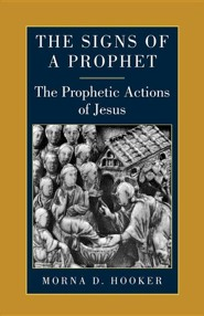 The Signs of a Prophet: The Prophetic Actions of Jesus