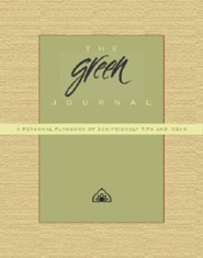 The Green Journal: A Personal Planbook of Eco-Friendly Tips and Ideas