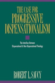 Case for Progressive Dispensationalism,