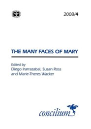 Conciium 2008/4 the Many Faces of Mary