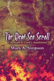 The Dead Sea Scroll: Countdown to Earth's Annihilation