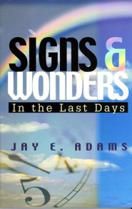 Signs & Wonders: In the Last Days