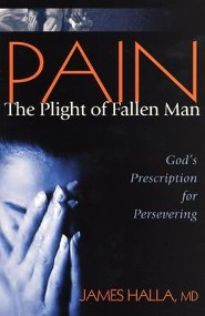 Pain: The Plight of Fallen Man: God's Prescription for Persevering  -     By: James Halla