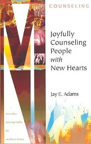 Joyfully Counseling People with New Hearts