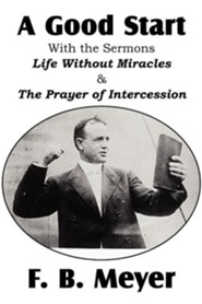 A Good Start, with the Surmons Life Without Miracles and the Prayer of Intercession