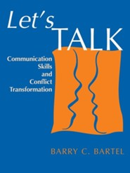 Let's Talk: Communication Skills and Conflict Transformation