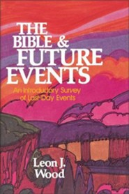 Bible and Future Events, The   -     By: Leon Wood