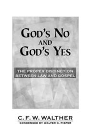 God's No and God's Yes: The Proper Distinction Between Law and Gospel