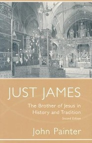 Just James: The Brother of Jesus in History & Tradition   -     By: John Painter
