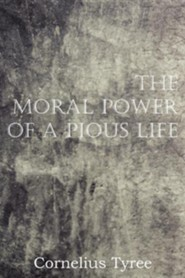 The Moral Power of a Pious Life