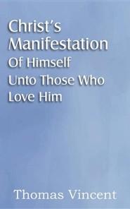 Christ's Manifestation of Himself Unto Those Who Love Him