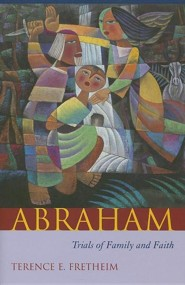 Abraham: Trials of Family and Faith  -     By: Terence E. Fretheim