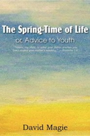 The Spring-Time of Life Or, Advice to Youth