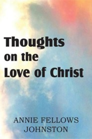 Thoughts on the Love of Christ