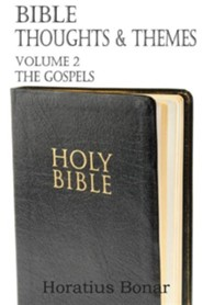 Bible Thoughts & Themes Volume 2 the Gospels