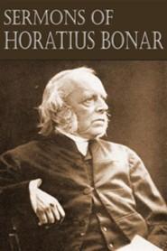 Sermons of Horatius Bonar