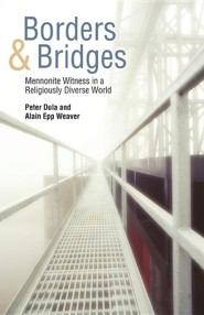 Borders and Bridges: Mennonite Witness in a Religiously Diverse World