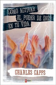 C Mo Activar El Poder de Dios En Tu Vida = How to Active the Power of God in Your Life  -     