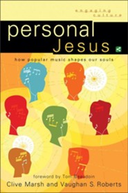Personal Jesus: How Popular Music Shapes Our Souls