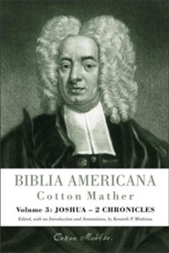 Biblia Americana, Volume 3: Joshua - 2 Chronicles   -     Edited By: Kenneth P. Minkema     By: Cotton Mather