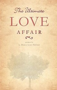 The Ultimate Love Affair  -     By: L. Denise Lewis Balfour