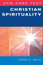Christian Spirituality  -     By: Karen E. Smith