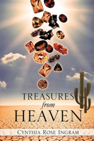 Treasures from Heaven  -     By: Cynthia Rose Ingram