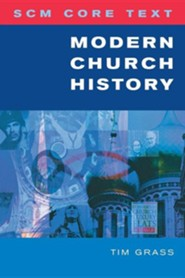 Modern Church History  -     By: Tim Grass