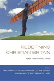 Redefining Christian Britain: Post 1945 Perspectives