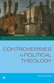 Controversies in Political Theology: Development or Liberation?  -     By: Thia Cooper