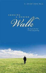 Seeking a Deeper Walk: My Search for God, A Life Long Journey  -     
