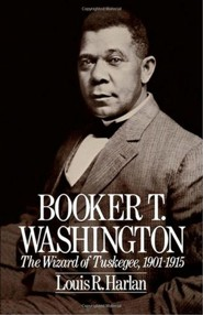 Booker T. Washington: The Wizard of Tuskegee 1901-1915