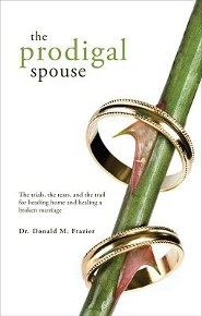 The Prodigal Spouse  -     By: Dr. Donald M. Frazier