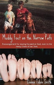Muddy Feet on the Narrow Path  -     By: Donna Tobin Smith