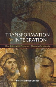 Transformation by Integration: How Inter-Faith Encounter Changes Christianity