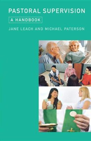 Pastoral Supervision: A Handbook  -     By: Jane Leach, Michael Paterson