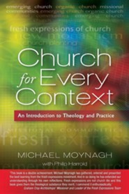 Church for Every Context: An Introduction to Theology and Practice  -     By: Michael Moynagh