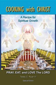 Cooking with Christ: A Recipe for Spiritual Growth - Pray, Eat, and Love the Lord (Special Limited Edition)Special Edition