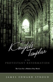 The Knights Templar & the Protestant Reformation