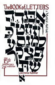 The Book of Letters: A Mystical Hebrew Alphabet, Edition 000215th Anniversar