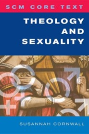 SCM Core Text Theology and Sexuality