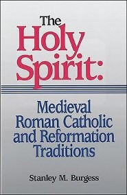 The Holy Spirit: Medieval Roman Catholic and  Reformation Traditions (6th-16th Centuries)