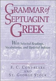 Grammar of the Septuagint Greek with Selected Readings from the Septuagint
