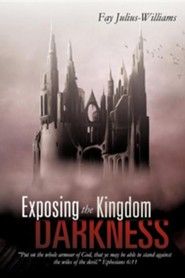 Exposing the Kingdom of Darkness