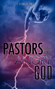 Pastors in the Hands of an Angry God