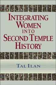 Integrating Women into Second Temple History   -     By: Tal Ilan