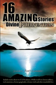 16 Amazing Stories of Divine Intervention