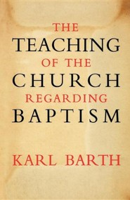 The Teaching of the Church Regarding Baptism